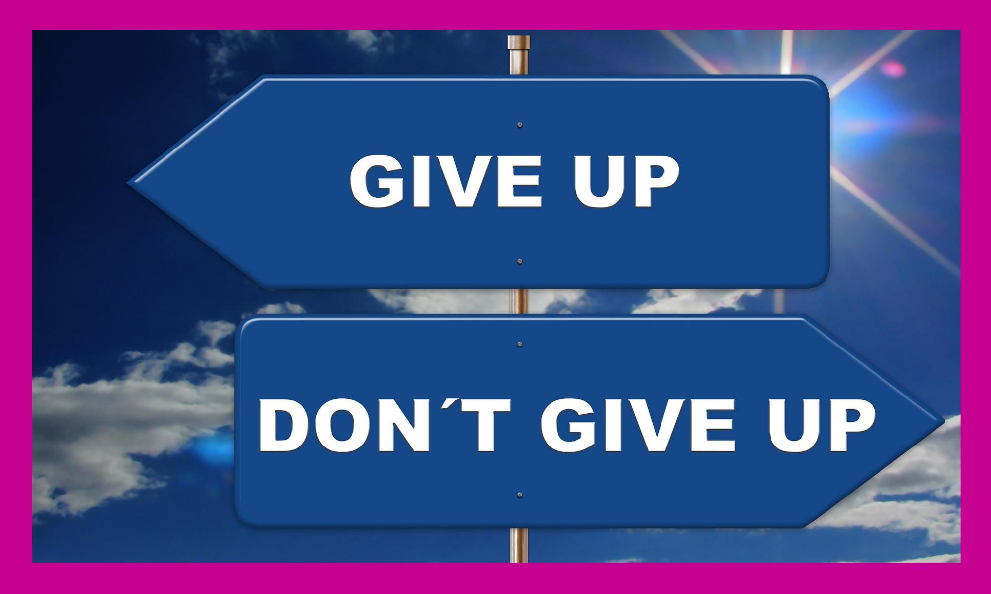 Gib' niemals auf